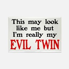 I'm My Evil Twin Rectangle Magnet