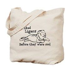 I Liked Ligers Before They Were Cool Tote Bag