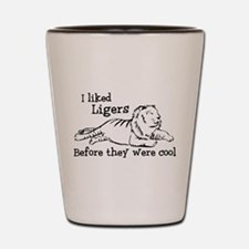 I Liked Ligers Before They Were Cool Shot Glass