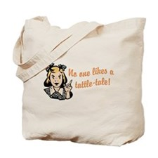 No One Likes A Tattle Tale Tote Bag