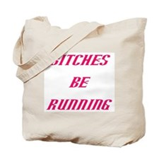 BITCHES RUN PINK Tote Bag