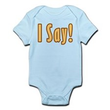 I Say Infant Bodysuit