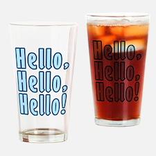 Hello Hello Hello Drinking Glass