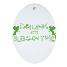 Drunk On Absinthe Ornament (Oval)