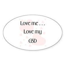 Love Me...Love My GSD Oval Decal
