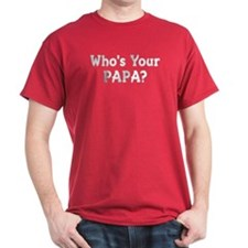 Who's Your Papa? Dark Red T-Shirt