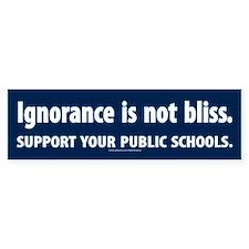 ignorance is not bliss Bumper Bumper Sticker