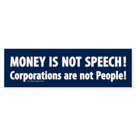 Money is not speech bumper sticker