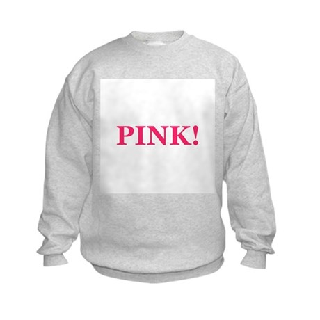 Pink! Kids Sweatshirt