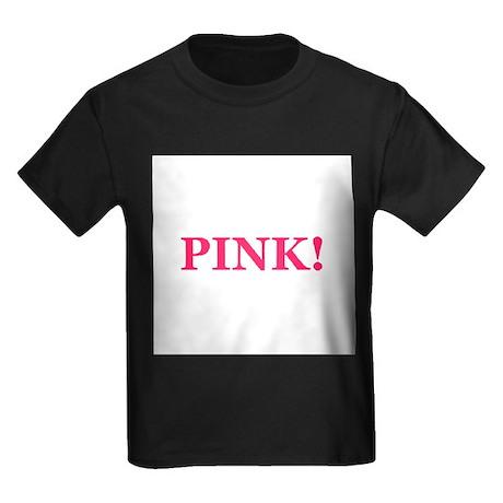 Pink! Kids Dark T-Shirt