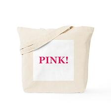 Pink! Tote Bag