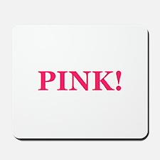 Pink! Mousepad