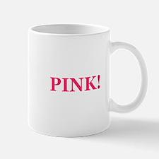 Pink! Mug