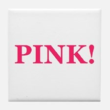 Pink! Tile Coaster