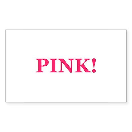 Pink! Sticker (Rectangle)