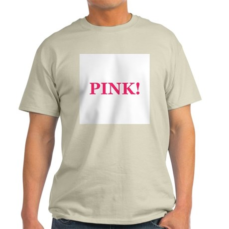 Pink! Light T-Shirt