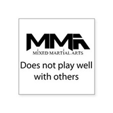 """MMA Not Play.png Square Sticker 3"""" x 3"""""""