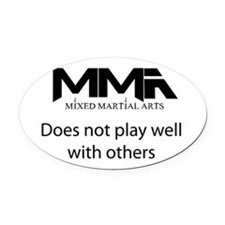 MMA Not Play.png Oval Car Magnet