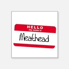"""my name is meathead.png Square Sticker 3"""" x 3"""""""