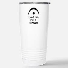 Hold me, Im a fermata Travel Mug