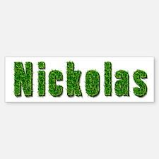 Nickolas Grass Bumper Bumper Bumper Sticker
