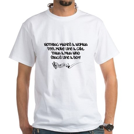 Nothing Makes a Woman Feel Quote White T-Shirt