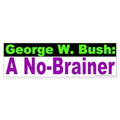 Bush: a No-Brainer Bumper Bumper Sticker