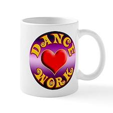 Dance Love Work Mug