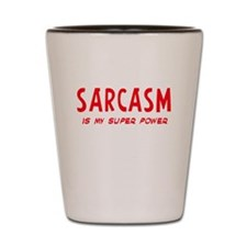 Super Power: Sarcasm Shot Glass
