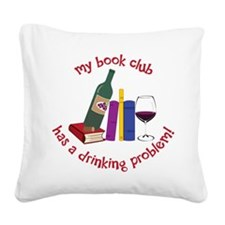 Drinking Problem Square Canvas Pillow