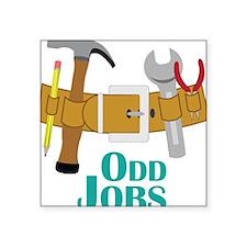 "Odd Jobs Square Sticker 3"" x 3"""