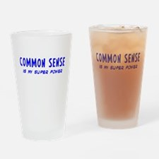 Super Power: Common Sense Drinking Glass