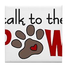 Talk To The Paw Tile Coaster