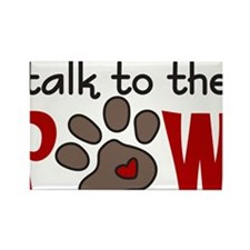 Talk To The Paw Rectangle Magnet