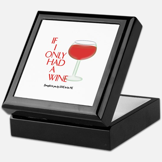 IF I ONLY HAD A WINE Keepsake Box