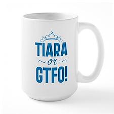Tiara Or GTFO Mug