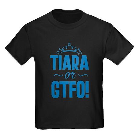 Tiara Or GTFO Kids Dark T-Shirt