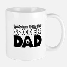Dont Mess With This Soccer Dad copy.png Mug