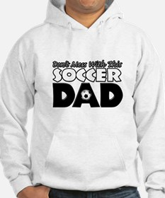 Dont Mess With This Soccer Dad copy.png Hoodie