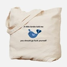 A little birdie told me Tote Bag