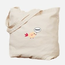 Twat said the bird Tote Bag