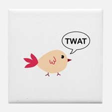 Twat said the bird Tile Coaster