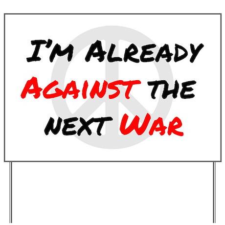 Already Against War Yard Sign