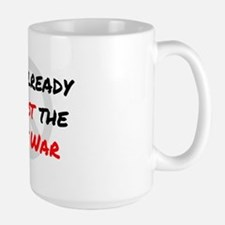 Already Against War Large Mug