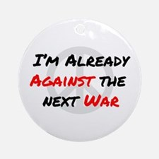 Already Against War Ornament (Round)