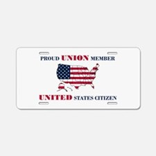 Proud Union Member US Citizen Aluminum License Pla