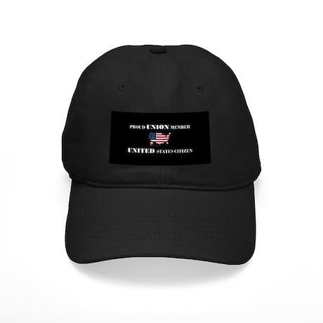 Proud Union Member US Citizen Black Cap