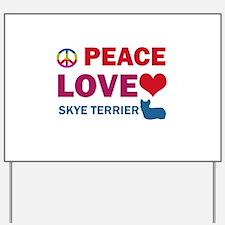 Peace Love Skye Terrier Yard Sign