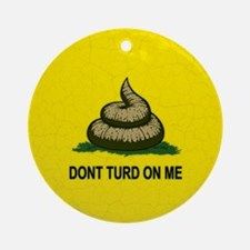 Dont Turd On Me Ornament (Round)