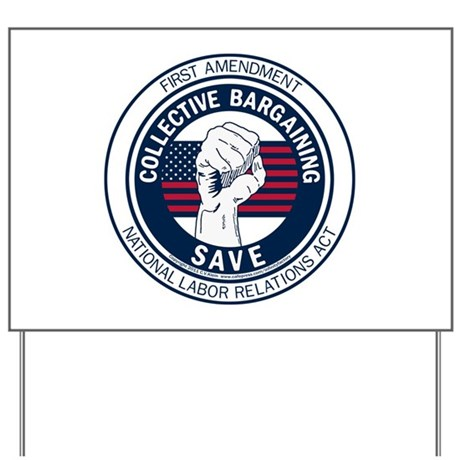 Save Collective Bargaining Yard Sign